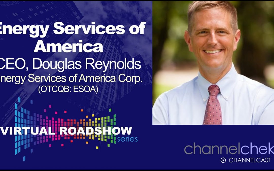 Fireside Chat with Energy Services of America Corp. (ESOA) CEO Douglas Reynolds